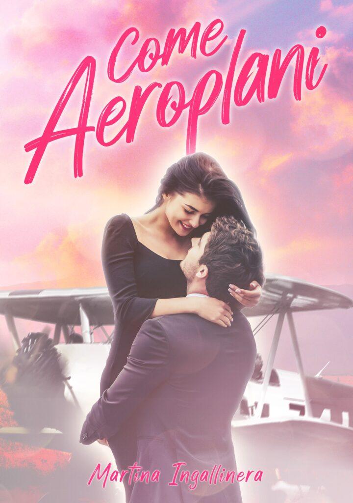 Book Cover: Come aeropleni di Martina Ingallinera - COVER REVEAL