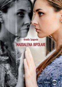 Book Cover: Maddalena Bipolare di Ornella Spagnulo - SEGNALAZIONE