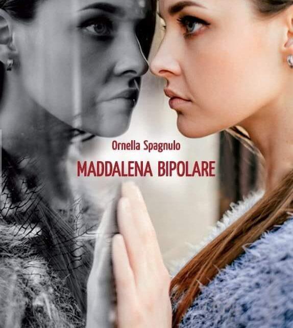 Maddalena Bipolare di Ornella Spagnulo – SEGNALAZIONE