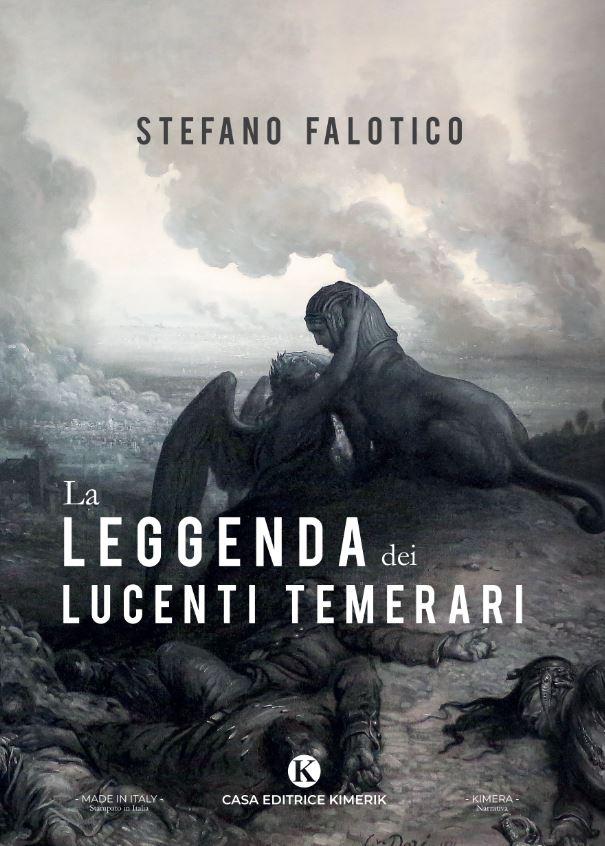 Book Cover: La leggenda dei lucenti temerari di Stefano Falotico - SEGNALAZIONE
