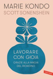 Book Cover: Lavorare con gioia grazie alla magia del riordino di Marie Kondo - SEGNALAZIONE
