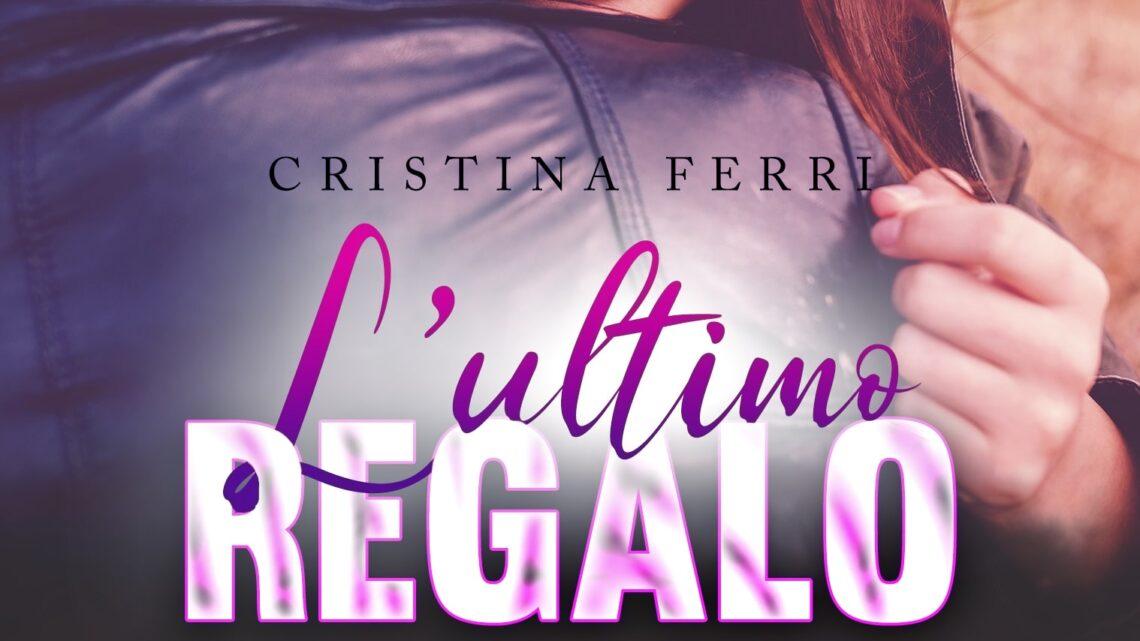 L'ultimo regalo di Cristina Ferri – SEGNALAZIONE