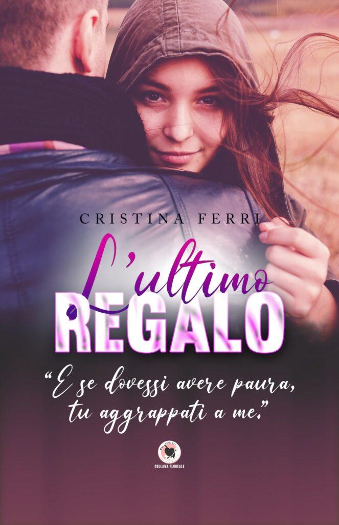 Book Cover: L'ultimo regalo di Cristina Ferri - SEGNALAZIONE