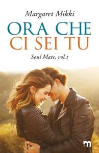 Book Cover: Ora che ci sei tu di Margaret Mikki - SEGNALAZIONE