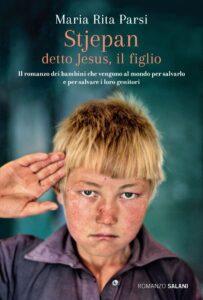 Book Cover: Stjepan detto Jesus, il figlio di Maria Rita Parsi - RECENSIONE