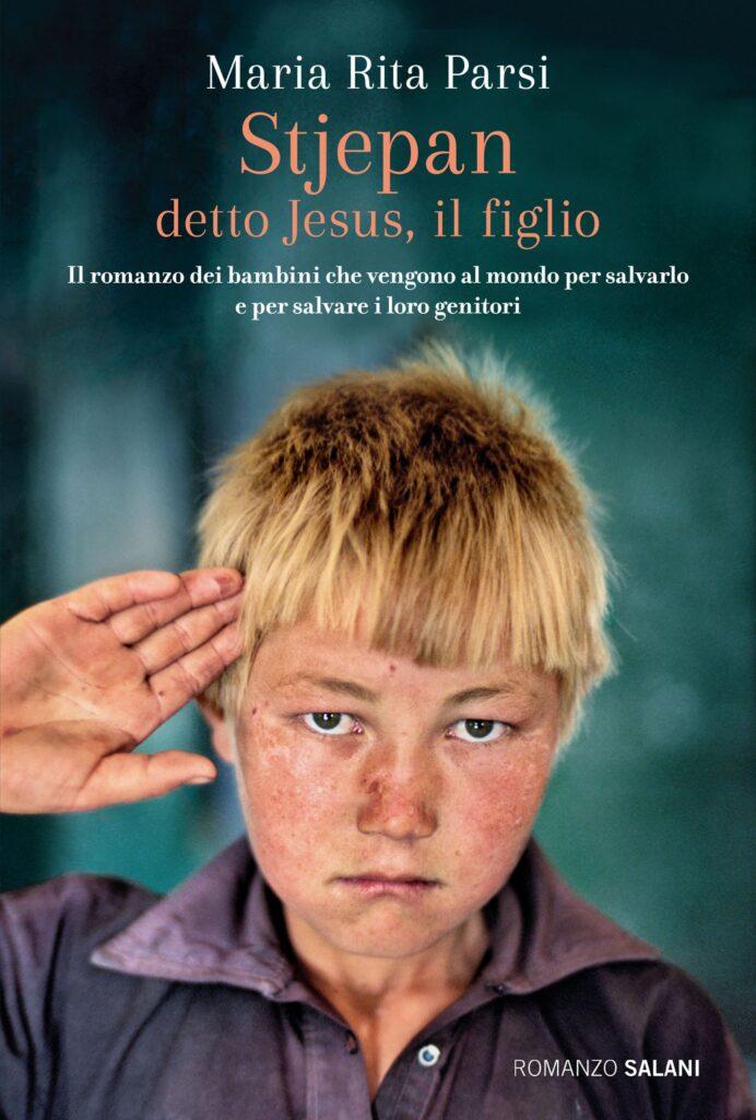 Book Cover: Stjepan detto Jesus, il figlio di Maria Rita Parsi - SEGNALAZIONE