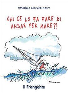 Book Cover: Chi ce lo fa fare di andar per mare?! di Marinella Gagliardi - SEGNALAZIONE