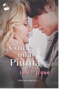 Book Cover: Come una piuma sull'acqua di Martina Annicelli - RECENSIONE