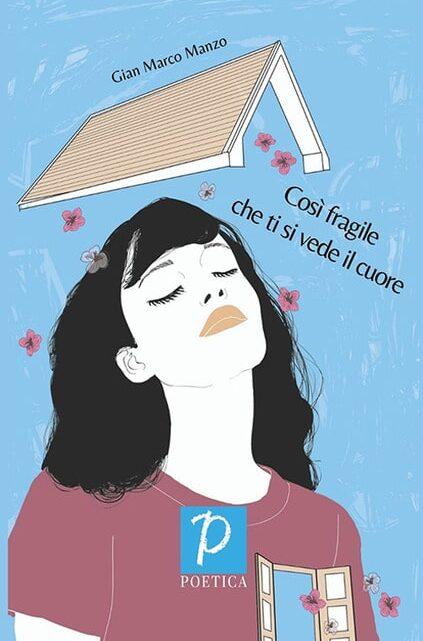 Così fragile che ti si vede il cuore di Gian Marco Manzo – SEGNALAZIONE