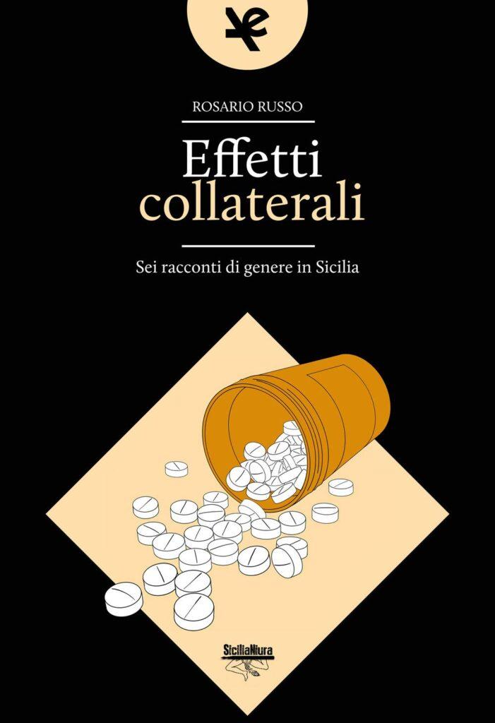 Book Cover: Effetti collaterali. Sei racconti di genere in Sicilia di Rosario Russo - SEGNALAZIONE