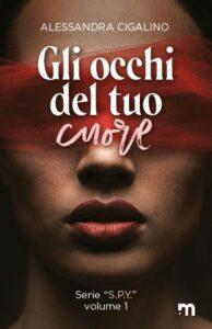 Book Cover: Gli occhi del tuo cuore di Alessandra Cigalino - RECENSIONE - Review Tour