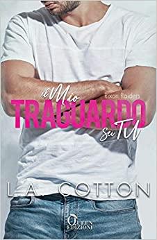 Il mio traguardo sei tu di L.A. Cotton – Review Party – RECENSIONE IN ANTEPRIMA