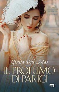 Book Cover: Il profumo di Parigi di Giulia Dal Mas - Review Tour - RECENSIONE