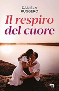 Book Cover: Il respiro del cuore di Daniela Ruggero - SEGNALAZIONE