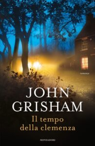 Book Cover: Il tempo della clemenza di Jonh Grisham - SEGNALAZIONE