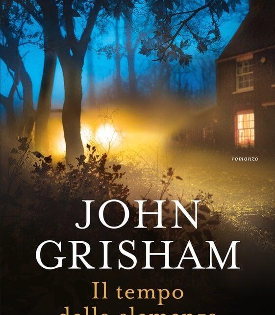 Il tempo della clemenza di Jonh Grisham – SEGNALAZIONE