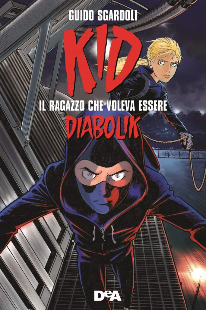 Book Cover: Kid il ragazzo che voleva essere Diabolik di Guido Sgardoli - SEGNALAZIONE