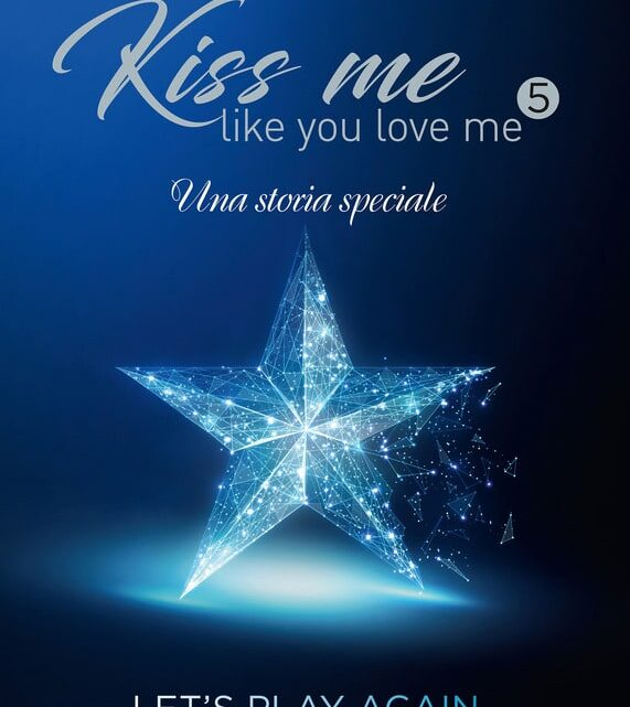 Kiss mi like you love me 5 – Let's play again di Kira Shell – SEGNALAZIONE