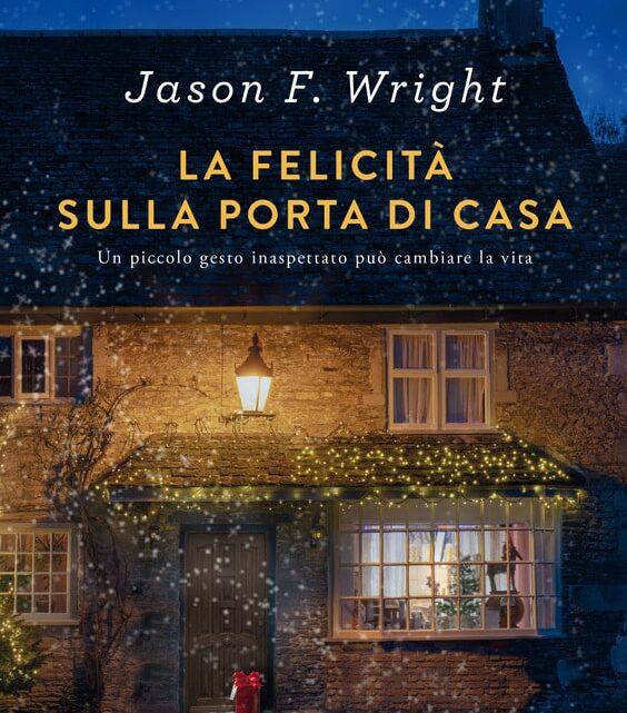 La felicità sulla porta di casa di Jason F. Wright – RECENSIONE