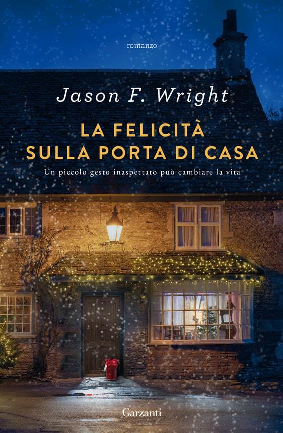 Book Cover: La felicità sulla porta di casa di Jason F. Wright - RECENSIONE
