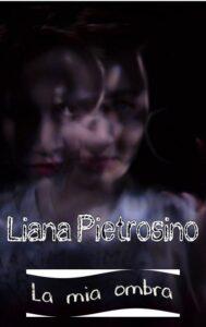 Book Cover: La mia ombra di Liana Pietrosino - SEGNALAZIONE