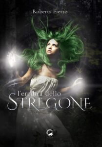 Book Cover: L'eredità dello stregone di Roberta Fierro - BLOG TOUR