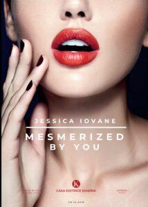 Book Cover: Mesmerized by you di Jessica Iovane - SEGNALAZIONE