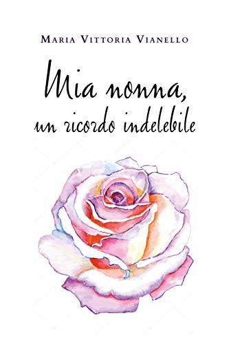 Mia nonna, un ricordo indelebile di Maria Vittoria Vianello – SEGNALAZIONE
