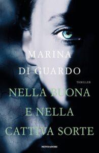 Book Cover: Nella buona e nella cattiva sorte di Marina Di Guardo - SEGNALAZIONE