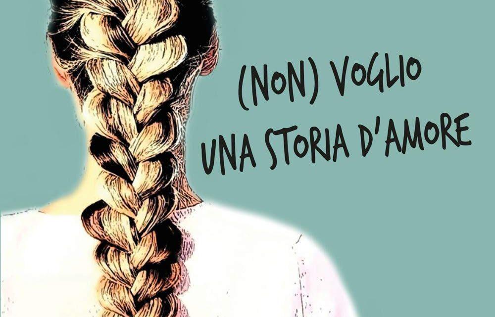 (Non) Voglio una storia d'amore di Cristina Sannino – RECENSIONE