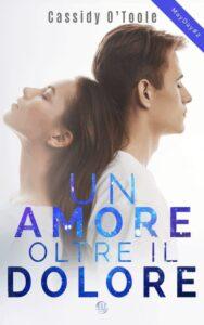 Book Cover: Un amore oltre il dolore di Cassidy O'Toole - COVER REVEAL