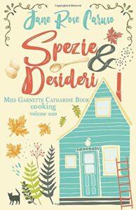 Book Cover: Spezie e Desideri di Jane Rose Caruso - RECENSIONE