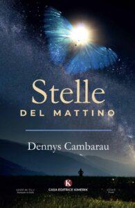 Book Cover: Stelle del mattino di Dennys Cambarau - SEGNALAZIONE
