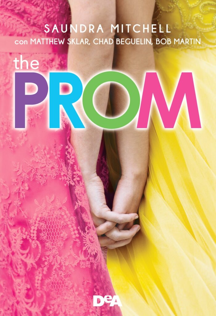 Book Cover: The Prom di Saundra Mitchell con Matthew Sklar, Chad Beguelin, Bob Martin - SEGNALAZIONE