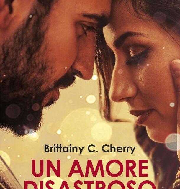 Un amore disastroso di Brittainy C. Cherry – SEGNALAZIONE