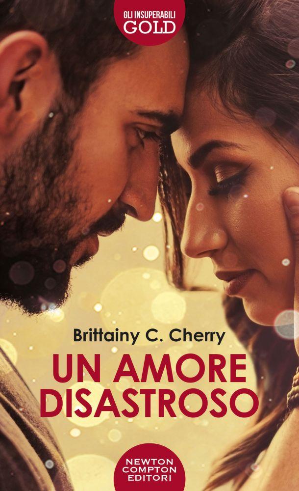 Un amore disastroso di Brittainy C. Cherry – SEGNALAZIONE – Liberi Leggendo