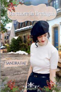 Book Cover: Un cuore in Bretagna di Sandra Faè - SEGNALAZIONE