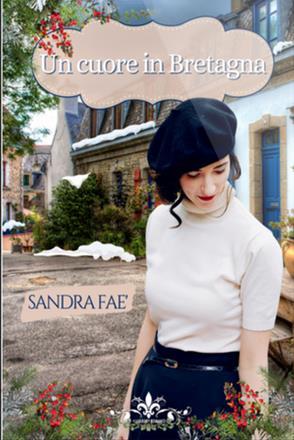 Un cuore in Bretagna di Sandra Faè – SEGNALAZIONE
