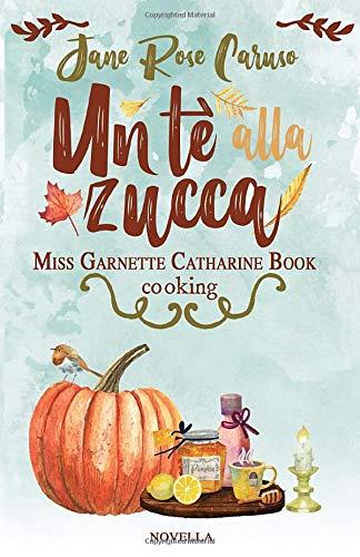 Book Cover: Un tè alla zucca di Jane Rose Caruso - RECENSIONE