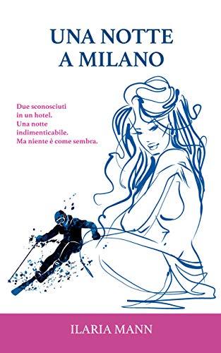 Una notte a Milano di Ilaria Mann – SEGNALAZIONE