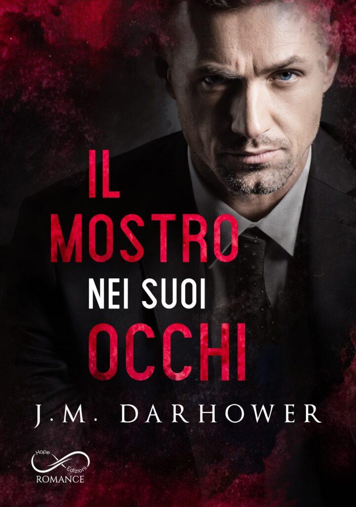 Book Cover: Il mostro nei suoi occhi di J.M. Darhower - SEGNALAZIONE