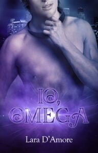 Book Cover: Io, Omega di Lara D'Amore - COVER REVEAL