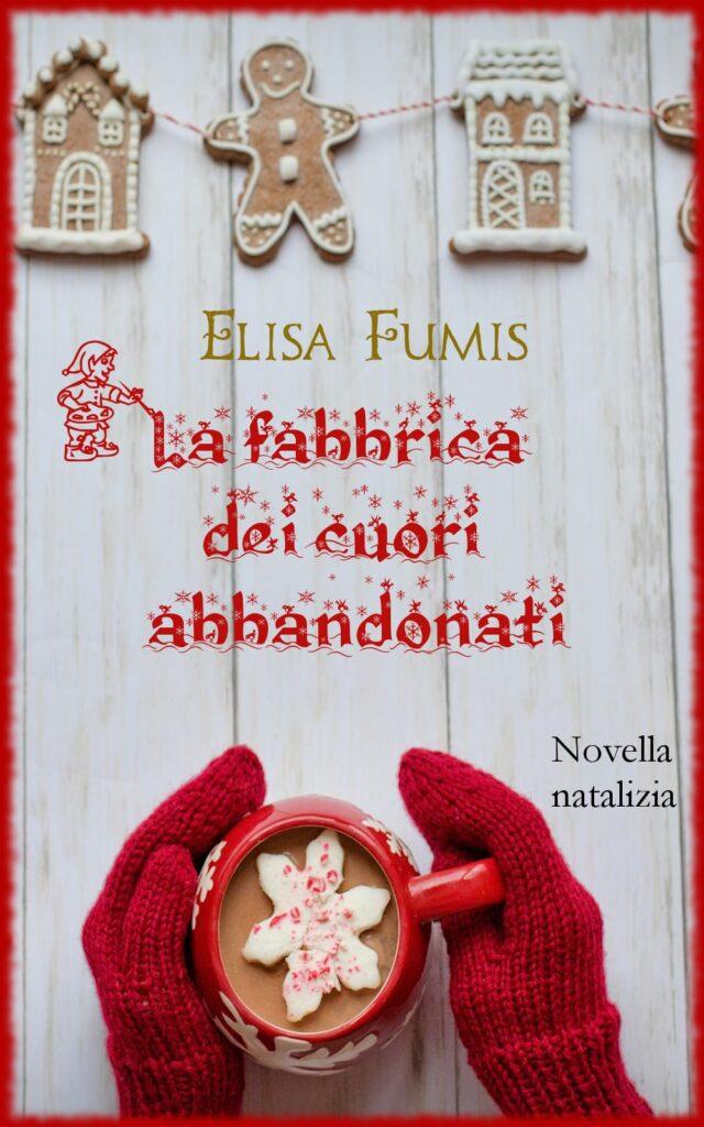 Book Cover: La fabbrica dei cuori abbandonati di Elisa Fumis - SEGNALAZIONE