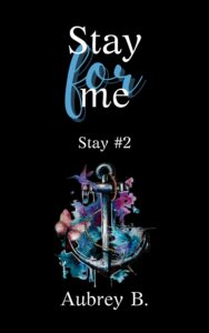 Book Cover: Stay for me di Aubrey B. - COVER REVEAL
