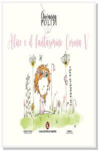 Book Cover: Alice e il fantasmino Corona V di Giovanna Politi - SEGNALAZIONE
