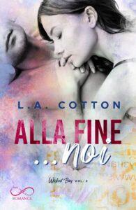 Book Cover: Alla fine...noi di L.A. Cotton - COVER REVEAL