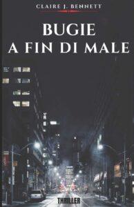 Book Cover: Bugie a fin di male di Claire Bennett - RECENSIONE