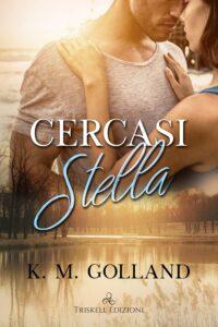 Book Cover: Cercasi Stella di K.M. Golland - RECENSIONE