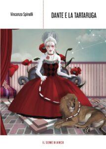 Book Cover: Dante e la tartaruga di Vincenzo Spinelli - RECENSIONE