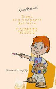 Book Cover: Diego alla scoperta dell'arte di Naomi Bettinelli - RECENSIONE